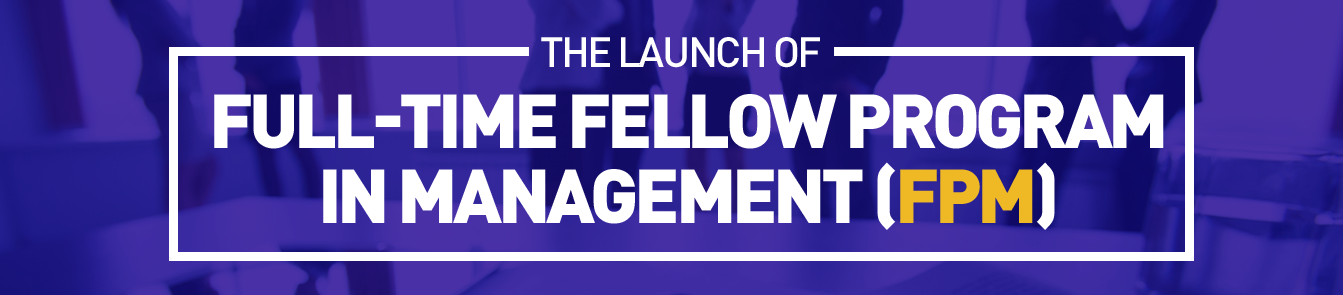 Full-Time Fellow Program in Management (FPM)